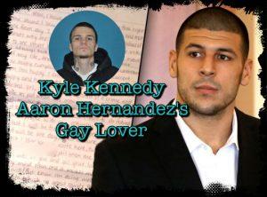 Kyle Kennedy Aaron Hernandez' Gay Prison lover
