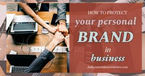 How to Protect Your Personal Brand in Business